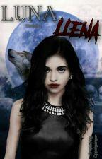 Luna Llena. (LS #2)  by meelsilva