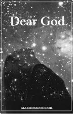 Dear God. [PRÓXIMAMENTE] by MARIROSSCONEJOR