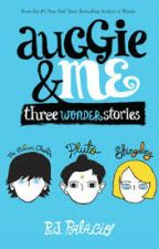 Auggie & Me (Three wonder stories) by LpsErica