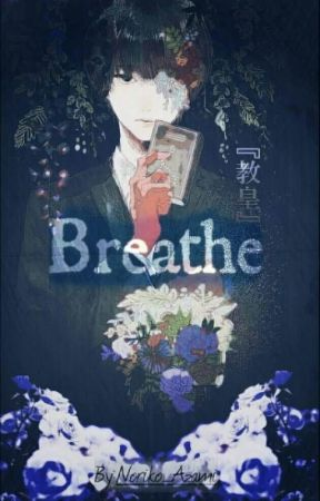 Breathe (Haise Sasaki X Reader) by Noriko_Azami
