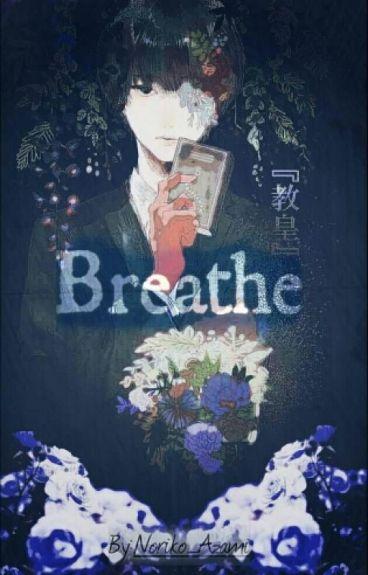 Breathe (Haise Sasaki X Reader)