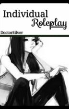 Individual Role Play by DoctorSilver