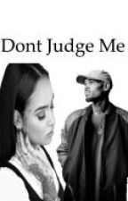 Don't Judge Me by KTSWAGGER