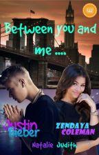 Between you and Me... (Zendaya Coleman y Justin Bieber) by Natalie_Judith_Zsawg