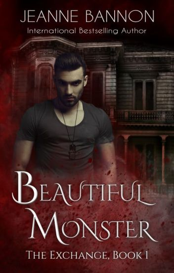 Beautiful Monster - The Exchange (Book 1)