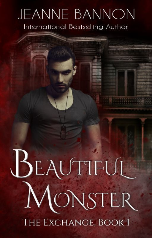 Beautiful Monster - The Exchange (Book 1) by JeanneBannonRepole