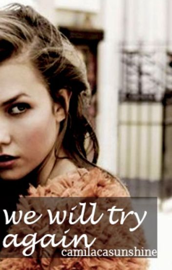 we will try again | Kaylor