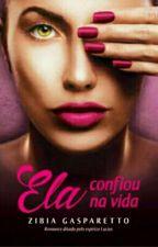 Ela Confiou Na Vida by EdeiltonSantos0