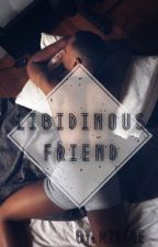 Libidinous Friend (BoyxBoy) #Wattys2016 by -Shim-