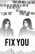 Fix you by dreambigire14