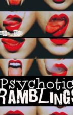 Psychotic Rambling by forever_capturing
