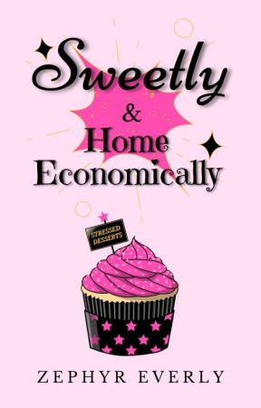 Sweetly & Home Economically by EternalZephyr
