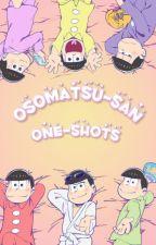 Osomatsu-san | ~One-shots~ by MochiMochiSenpai