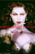 The Vampire Queen Novel 2016 by Sum234canwrite