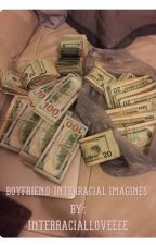 boyfriend interracial imagines ... by interracialloveeee