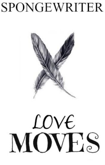 Love Moves by Spongewriter