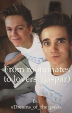 From roommates to lovers  (jaspar) by xDreams_of_the_pastx
