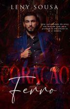 Coração De Ferro. #01 (DEGUSTAÇÃO.) by LenySousaW