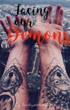 Facing our demons by bandzstolemylife