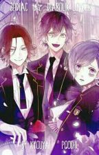 ||>Zodiac☆Diabolik Lovers<|| by Kyoya_Poochi