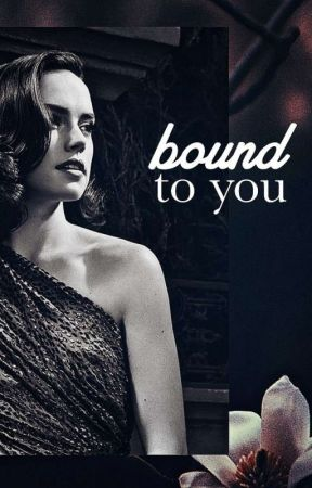 bound to you • reylo au by amunet_rose