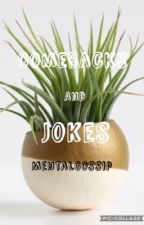 Comebacks And Jokes by MentalGossip