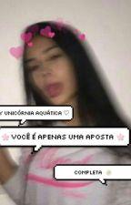 Vocé É Só Uma Aposta (Completa)  by anonima_apenas