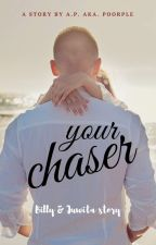 Your Chaser by poorple