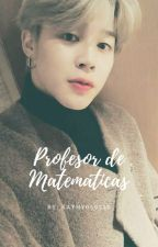 Profesor De Matematicas (Jimin & __) by kathy059520