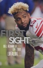 First Sight ~Odell Beckham Jr. Love Story~ by Live4Love__