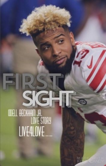 First Sight ~Odell Beckham Jr. Love Story~
