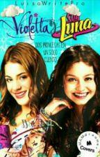 """Luna & Violetta """"Una Historia Imposible"""" by LuisaWritePro"""