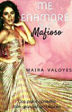 Me Enamoré De Un Mafioso by QueenFiver