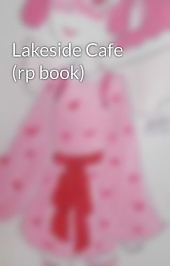 Lakeside Cafe (rp book)