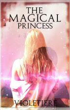 The Magical Princess by violetiere