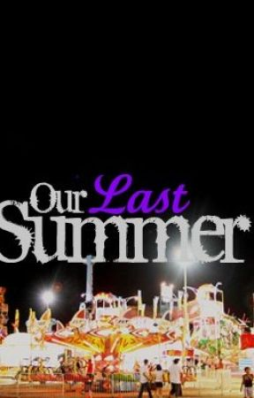 Our Last Summer by CantStopWontStop