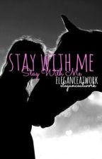 Stay With Me by eleganceatwork