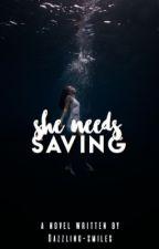 She Needs Saving (Rewriting) by dazzling-ana