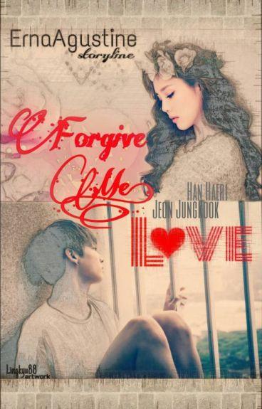 Forgive Me, Love