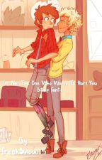 I'm not the one who wants to hurt you Billdip fanfic by FreakShow15