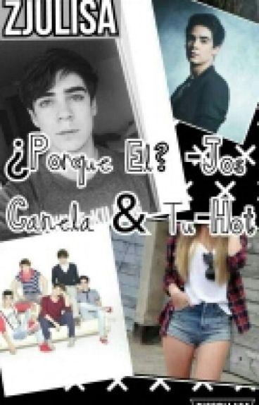 ¿Porque El? -Jos Canela & __- (Hot)