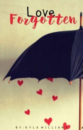 Love Forgotten by Kyla_Ren