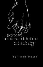 {O'Broden} amaranthine by void-remus
