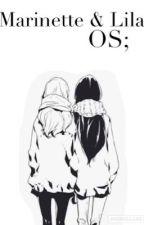 Marinette & Lila; OS.  by adrinettexstarpines