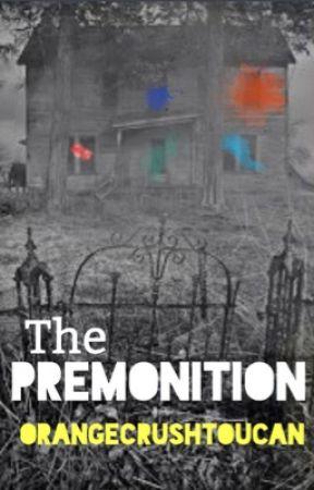 The Premonition by OrangeCrushToucan