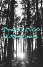 Strange As It Gets ~ Matthew Espinosa by simply_matt