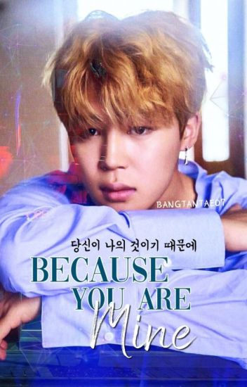 Because You Are Mine! ⭐ Park Jimin