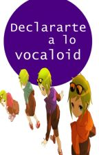|Declararte a lo vocaloid| (Book #2) by -manuu