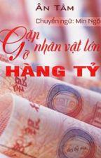 TỨ ĐẠI TÀI PHIỆT: GẶP GỠ NHÂN VẬT LỚN HÀNG TỶ by XukaDang