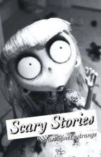 Scary Stories  by -JassmineLestrange